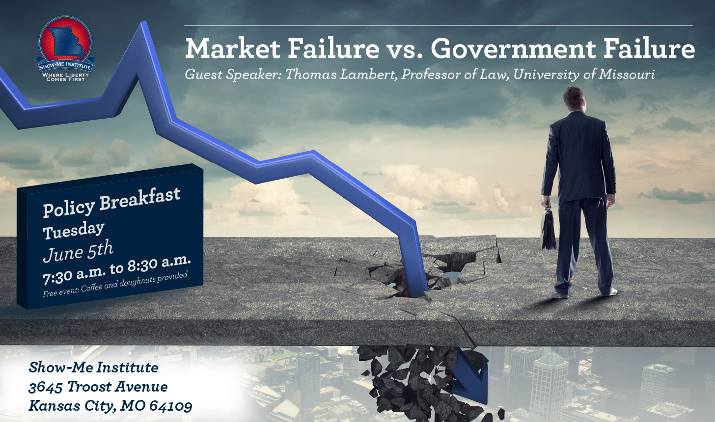 Market Failure vs. Government Failure - Kansas City Policy Breakfast