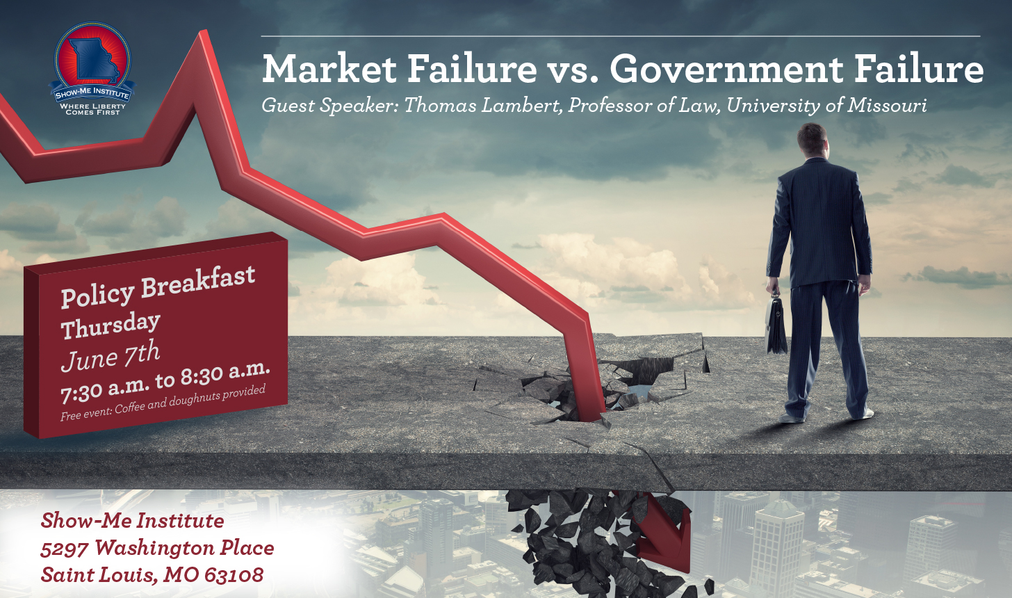 Market Failure vs. Government Failure - St. Louis Policy Breakfast