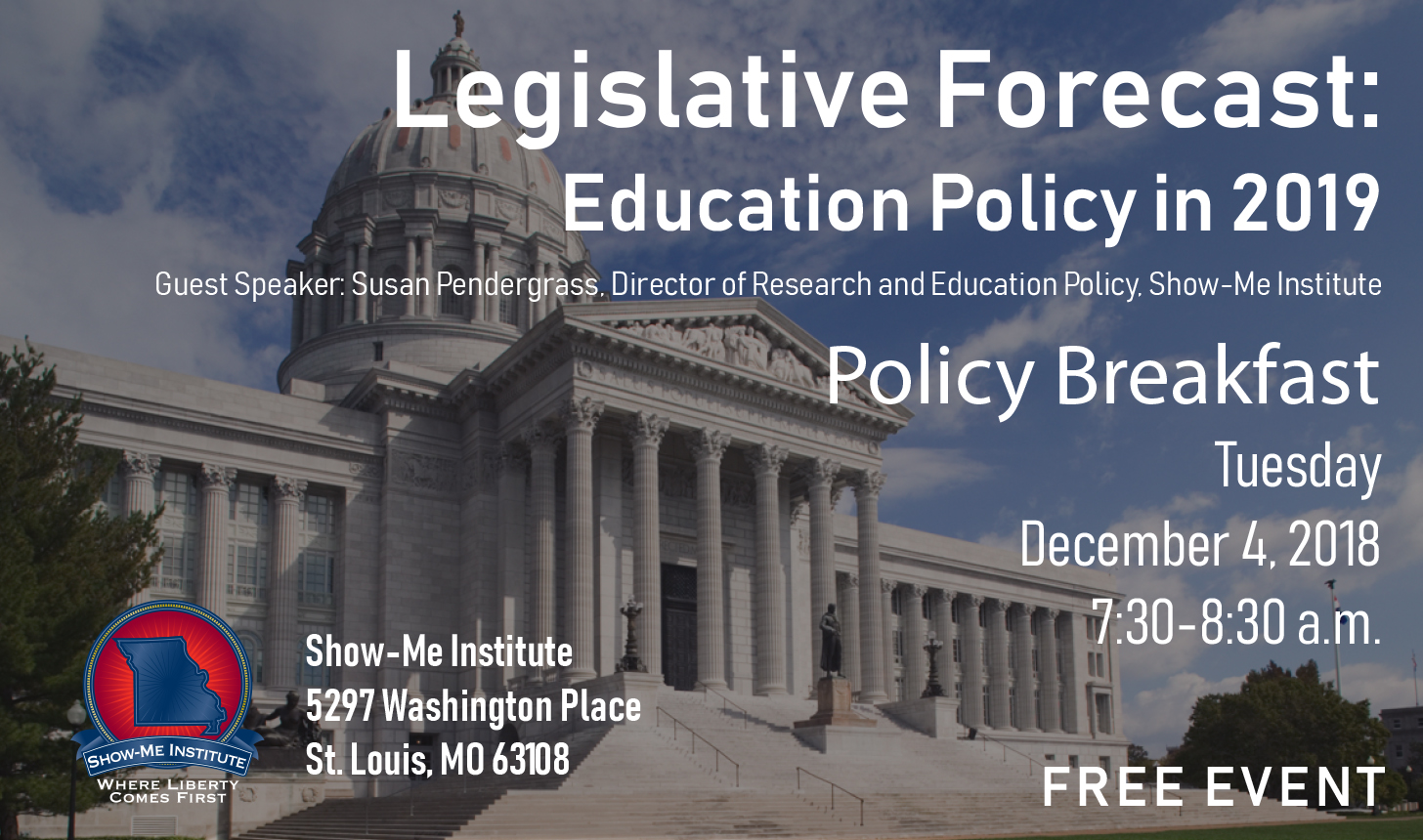 Rescheduled St. Louis Policy Breakfast - Legislative Forecast: Education Policy in 2019