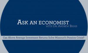 Post Ask An Economist: Can a Strong Market Fix Missouri's Pension Crisis? Thumbnail