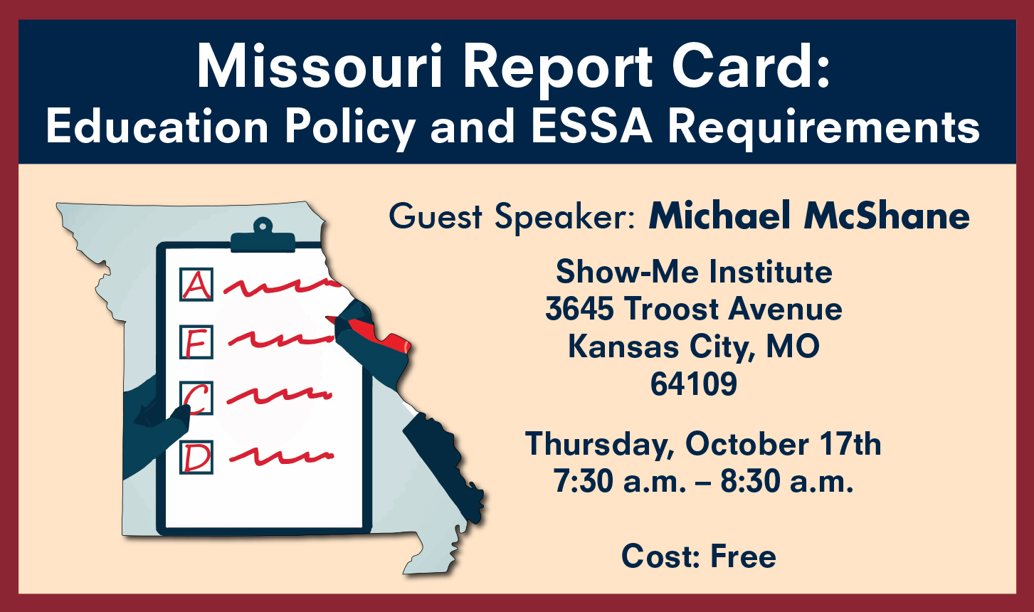 Missouri's Report Card and ESSA Requirements - Kansas City Policy Breakfast