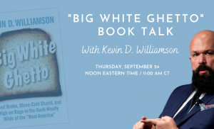 Post Join us this Thursday for a Book Talk with Kevin D. Williamson Thumbnail