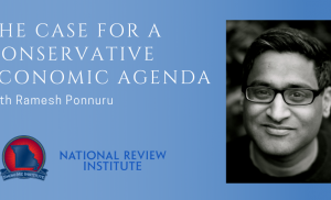 Post Wednesday, May 12 – Ramesh Ponnuru: The Case for a Conservative Economic Agenda Thumbnail
